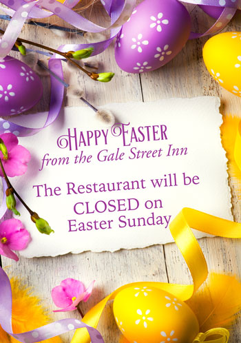 Gale Street Inn Closed on Easter Sunday